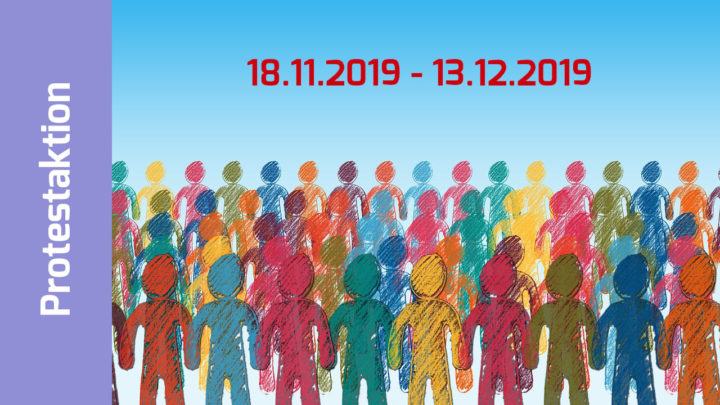 Protestaktion vom 18.11. bis 13.12.2019